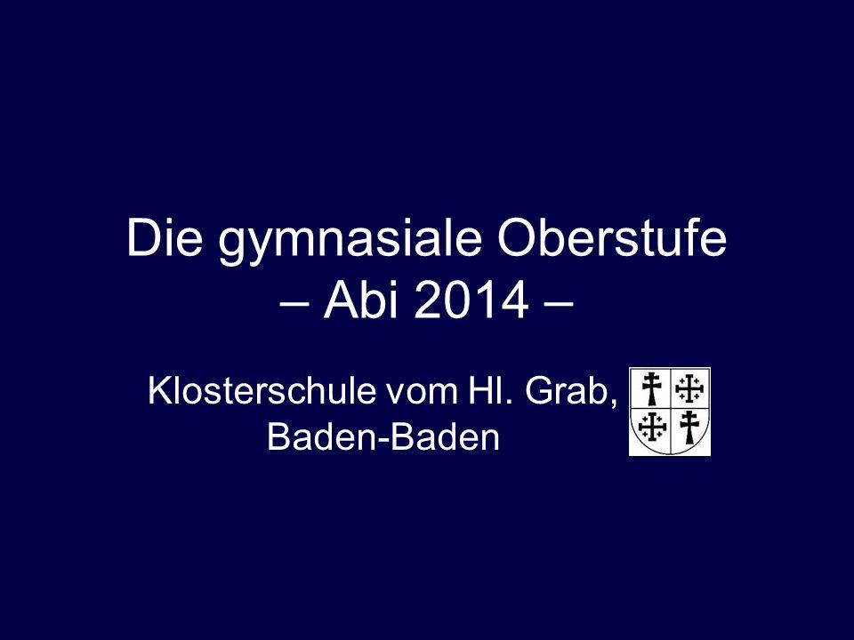 Die gymnasiale Oberstufe – Abi 2014 – Klosterschule vom Hl. Grab, Baden-Baden