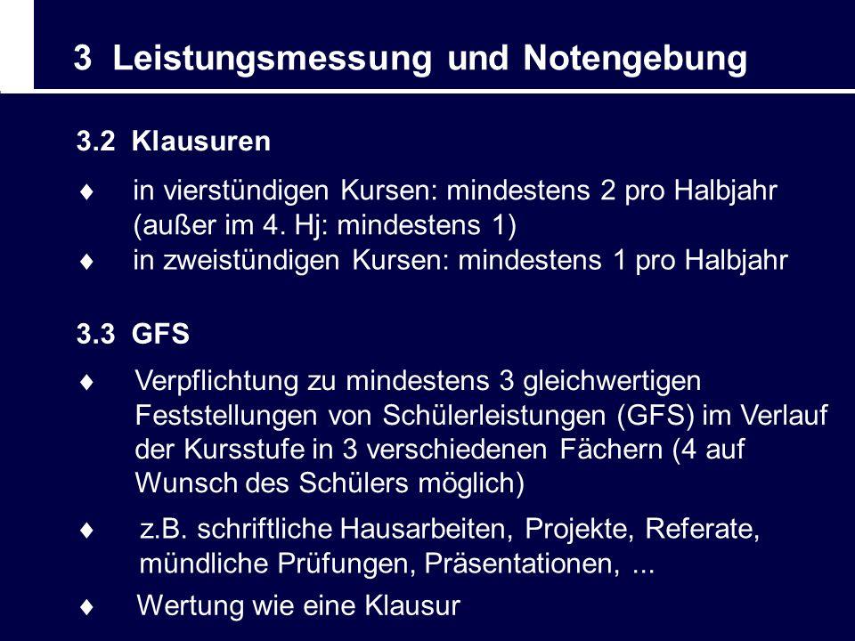 3 Leistungsmessung und Notengebung 3.2 Klausuren 3.3 GFS Verpflichtung zu mindestens 3 gleichwertigen Feststellungen von Schülerleistungen (GFS) im Ve