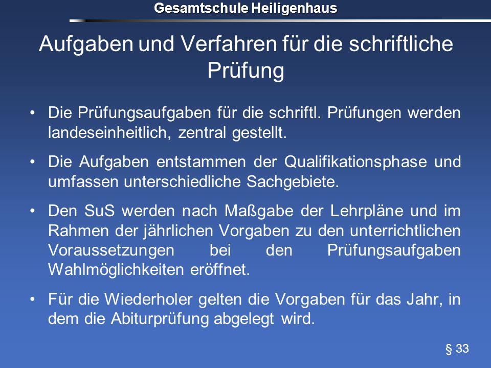 Gesamtschule Heiligenhaus Aufgaben und Verfahren für die schriftliche Prüfung Die Prüfungsaufgaben für die schriftl. Prüfungen werden landeseinheitlic