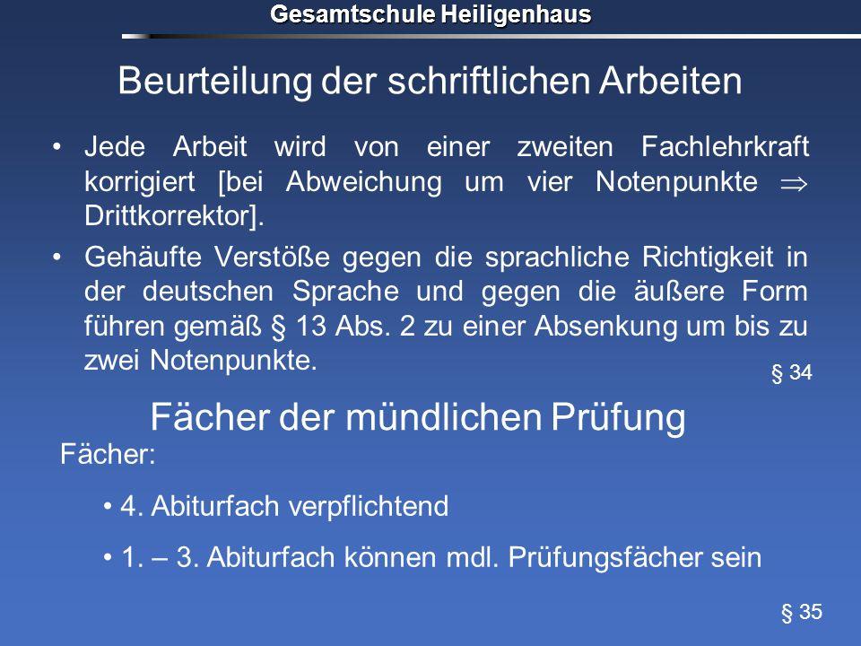Gesamtschule Heiligenhaus Beurteilung der schriftlichen Arbeiten Jede Arbeit wird von einer zweiten Fachlehrkraft korrigiert [bei Abweichung um vier N