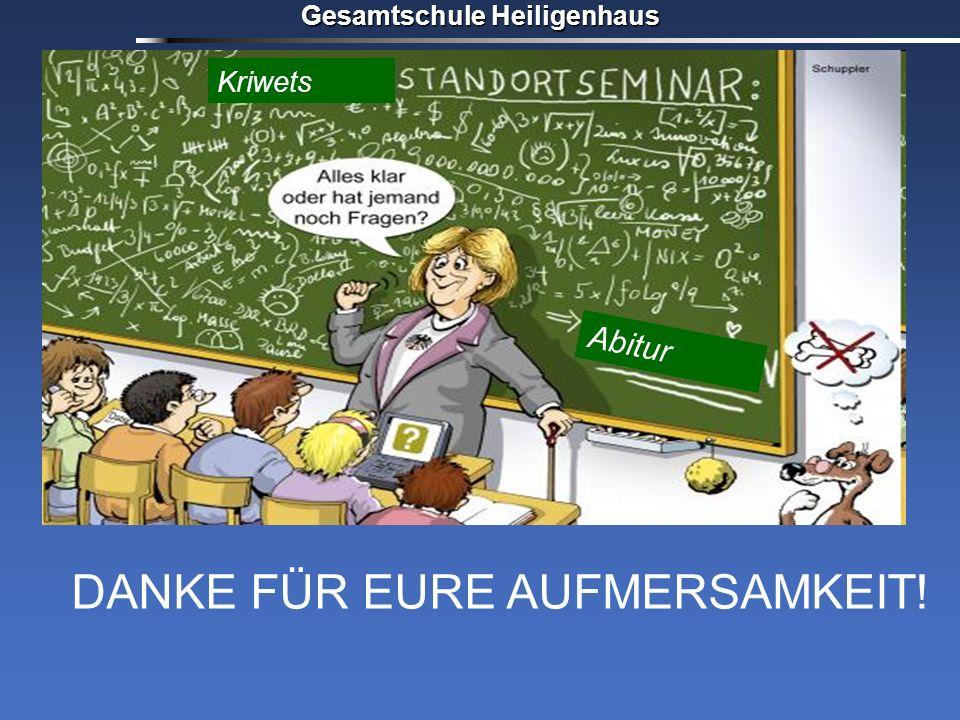 Gesamtschule Heiligenhaus DANKE FÜR EURE AUFMERSAMKEIT! Kriwets Abitur