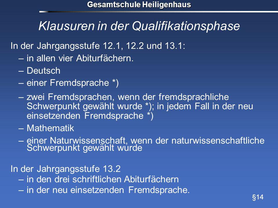 Gesamtschule Heiligenhaus Klausuren in der Qualifikationsphase In der Jahrgangsstufe 12.1, 12.2 und 13.1: –in allen vier Abiturfächern. –Deutsch –eine