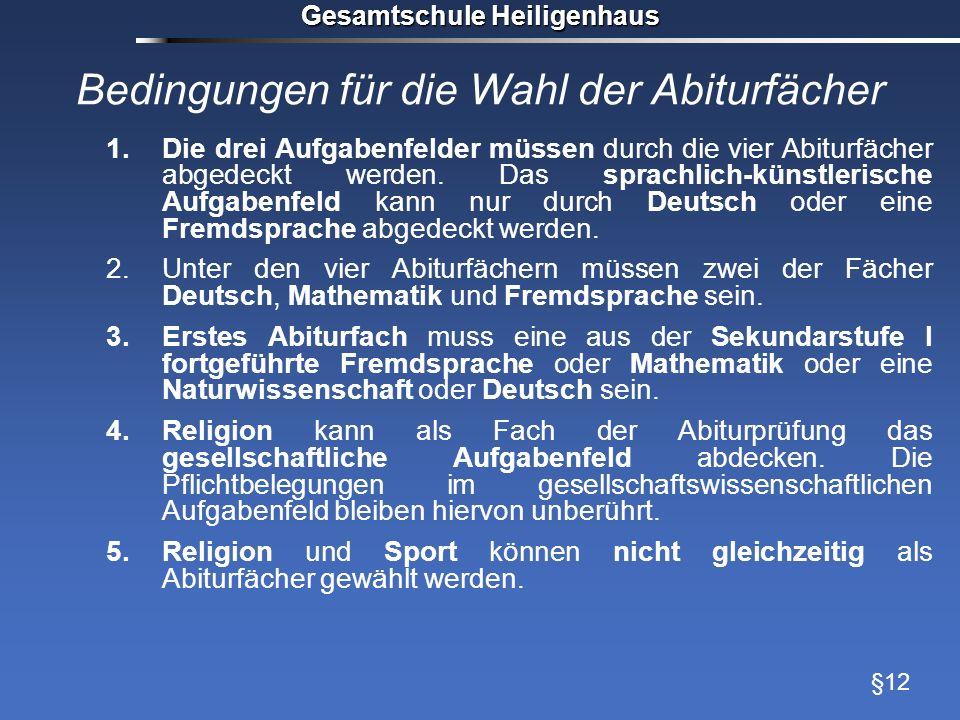 Gesamtschule Heiligenhaus Bedingungen für die Wahl der Abiturfächer 1.Die drei Aufgabenfelder müssen durch die vier Abiturfächer abgedeckt werden. Das