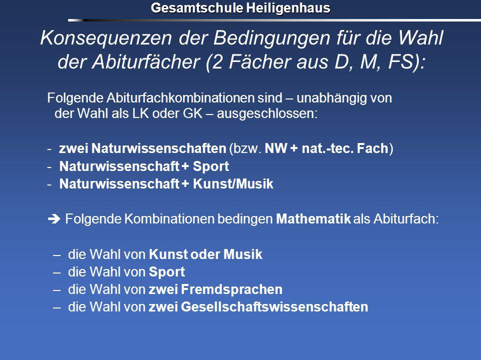 Gesamtschule Heiligenhaus Konsequenzen der Bedingungen für die Wahl der Abiturfächer (2 Fächer aus D, M, FS): Folgende Abiturfachkombinationen sind –