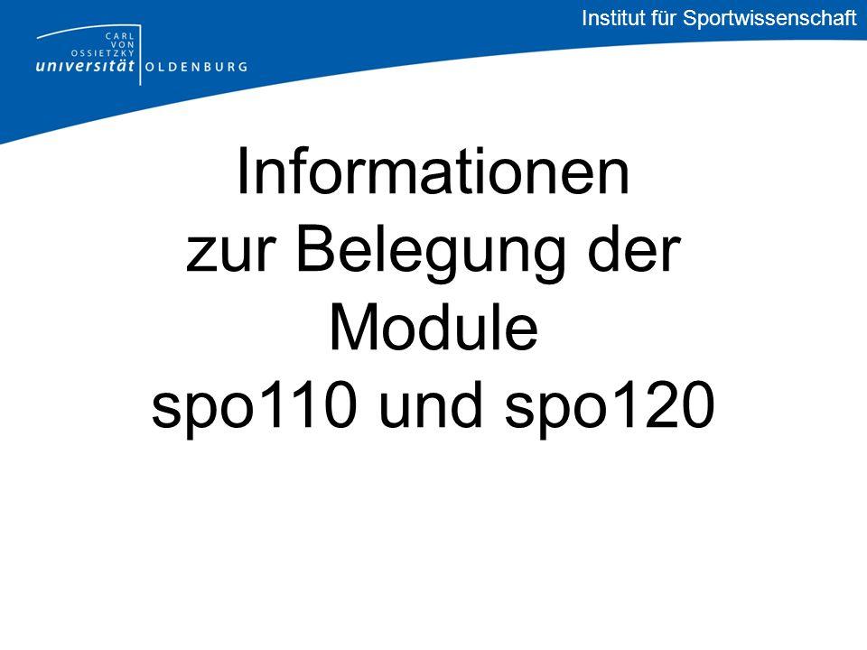 Informationen zur Belegung der Module spo110 und spo120 Institut für Sportwissenschaft
