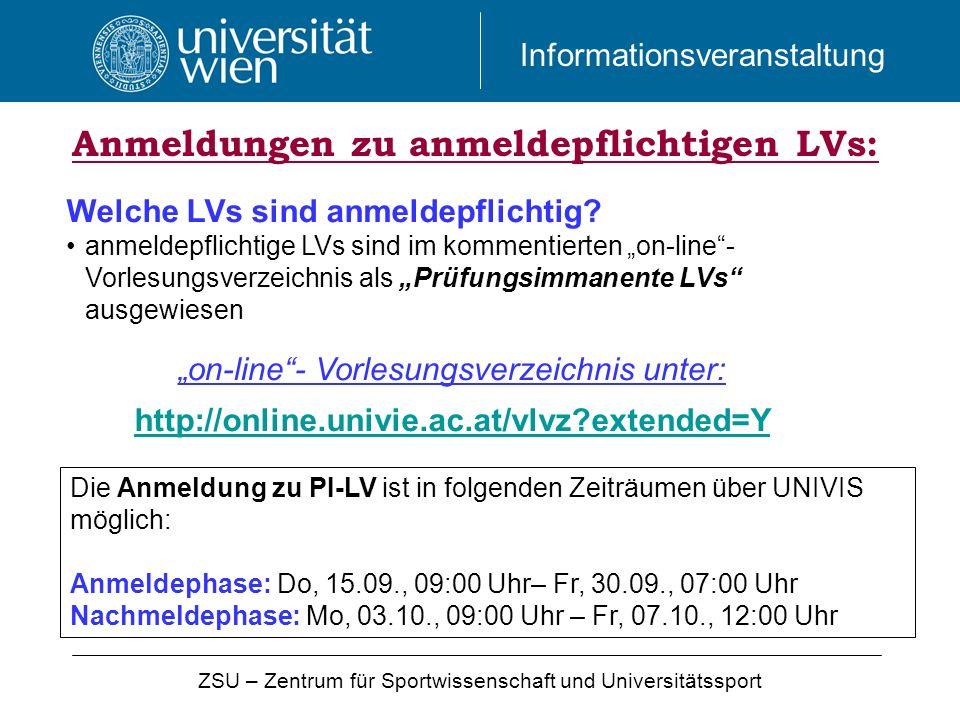 Informationsveranstaltung ZSU – Zentrum für Sportwissenschaft und Universitätssport Anmeldungen zu anmeldepflichtigen LVs: Welche LVs sind anmeldepfli