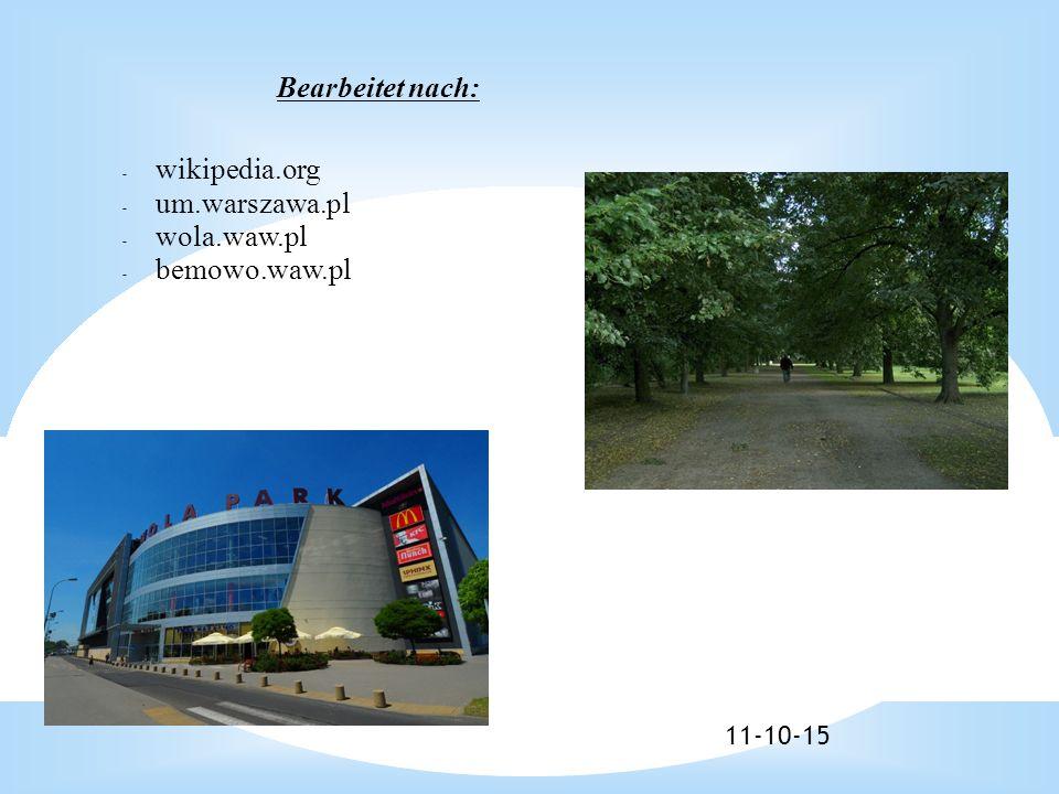 11-10-15 Bearbeitet nach: - wikipedia.org - um.warszawa.pl - wola.waw.pl - bemowo.waw.pl
