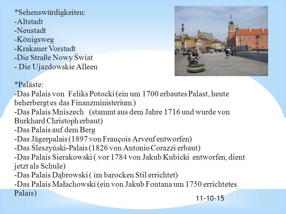 11-10-15 *Sehenswürdigkeiten: -Altstadt -Neustadt -Königsweg -Krakauer Vorstadt -Die Straße Nowy Świat - Die Ujazdowskie Alleen *Paläste: -Das Palais