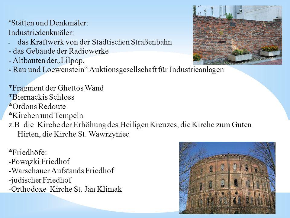 11-10-15 * Stätten und Denkmäler: Industriedenkmäler: - das Kraftwerk von der Städtischen Straßenbahn - das Gebäude der Radiowerke - Altbauten derLilp