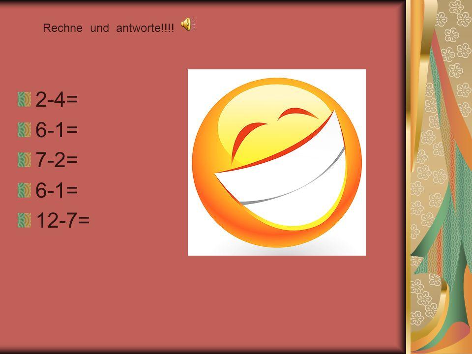 2-4= 6-1= 7-2= 6-1= 12-7= Rechne und antworte!!!!