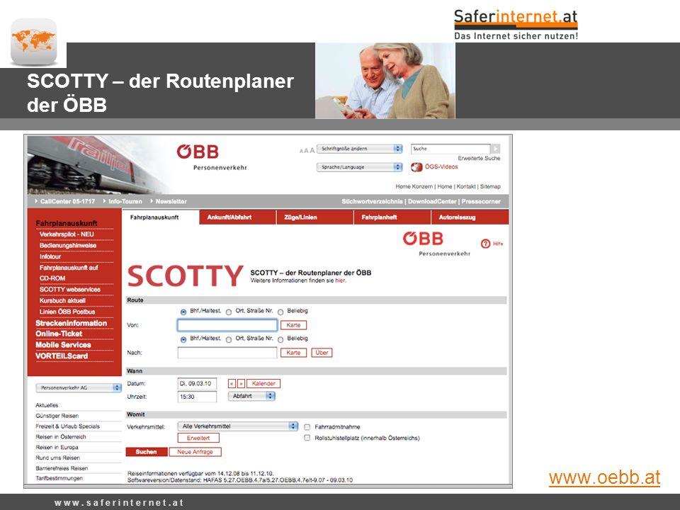 SCOTTY – der Routenplaner der ÖBB www.oebb.at w w w. s a f e r i n t e r n e t. a t