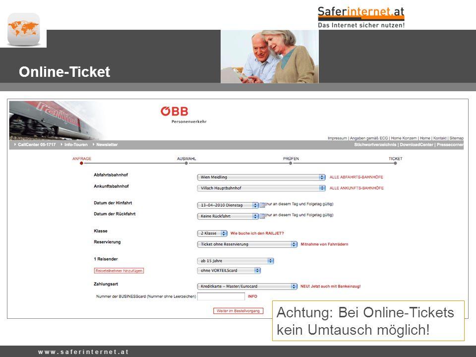 Bahnticket buchen Online-Ticket Achtung: Bei Online-Tickets kein Umtausch möglich.