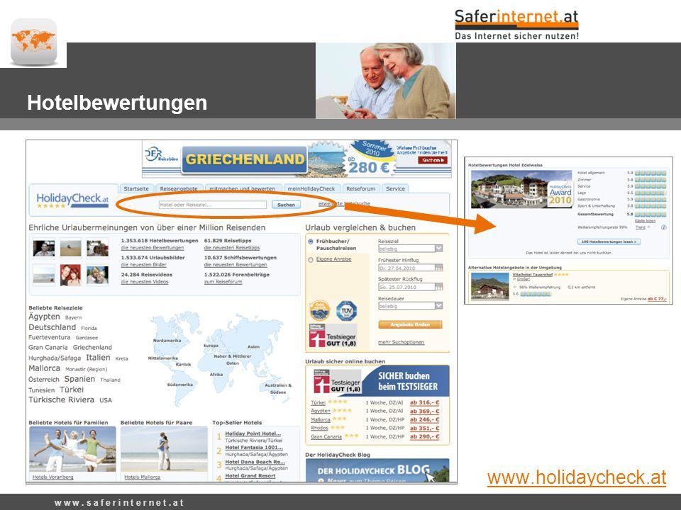 w w w. s a f e r i n t e r n e t. a t Hotelbewertungen www.holidaycheck.at