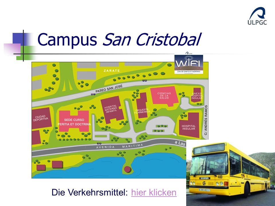 Campus San Cristobal Die Verkehrsmittel: hier klickenhier klicken