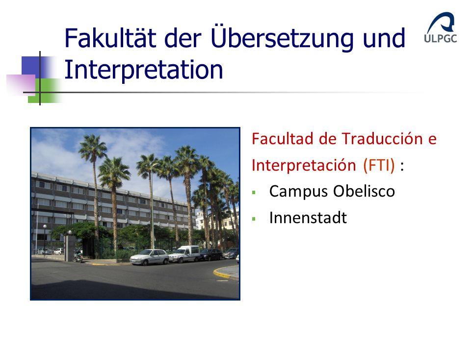 Fakultät der Übersetzung und Interpretation Facultad de Traducción e Interpretación (FTI) : Campus Obelisco Innenstadt