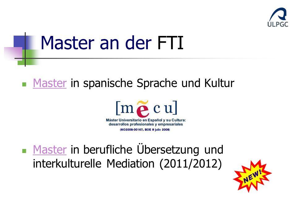 Master an der FTI Master in spanische Sprache und Kultur Master Master in berufliche Übersetzung und interkulturelle Mediation (2011/2012) Master