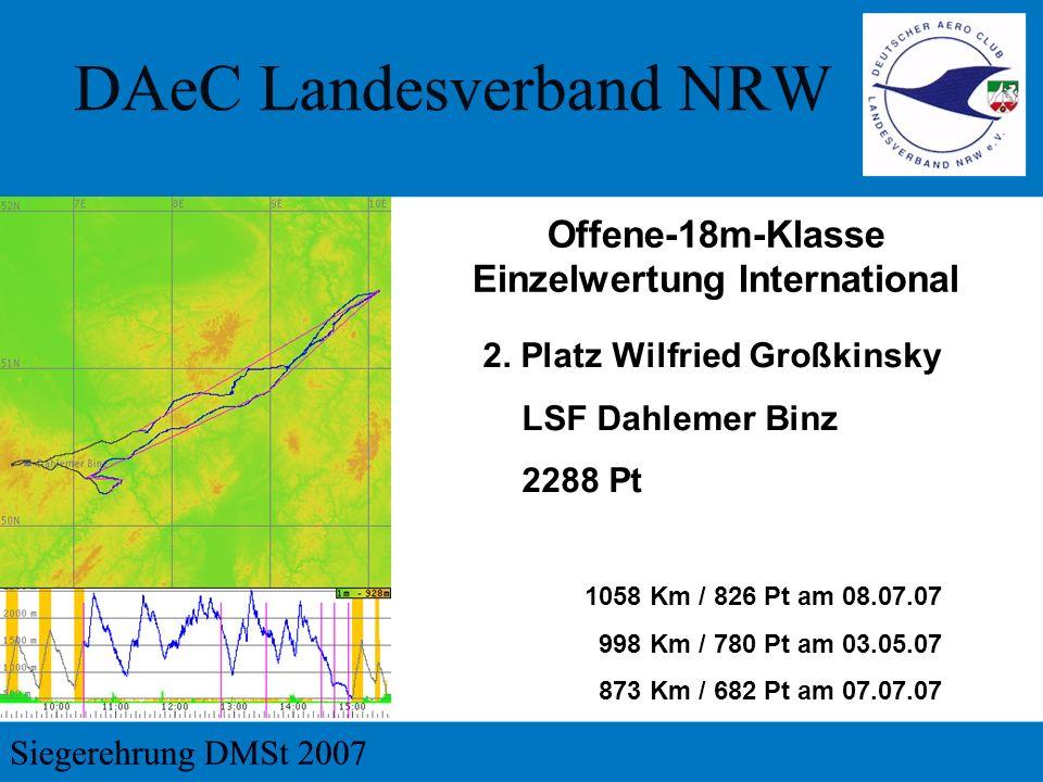 2. Platz Wilfried Großkinsky LSF Dahlemer Binz 2288 Pt 1058 Km / 826 Pt am 08.07.07 998 Km / 780 Pt am 03.05.07 873 Km / 682 Pt am 07.07.07 Offene-18m