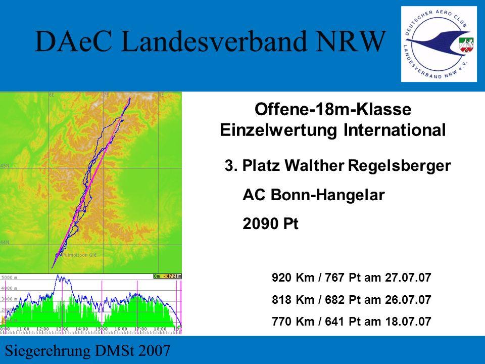 3. Platz Walther Regelsberger AC Bonn-Hangelar 2090 Pt 920 Km / 767 Pt am 27.07.07 818 Km / 682 Pt am 26.07.07 770 Km / 641 Pt am 18.07.07 Offene-18m-