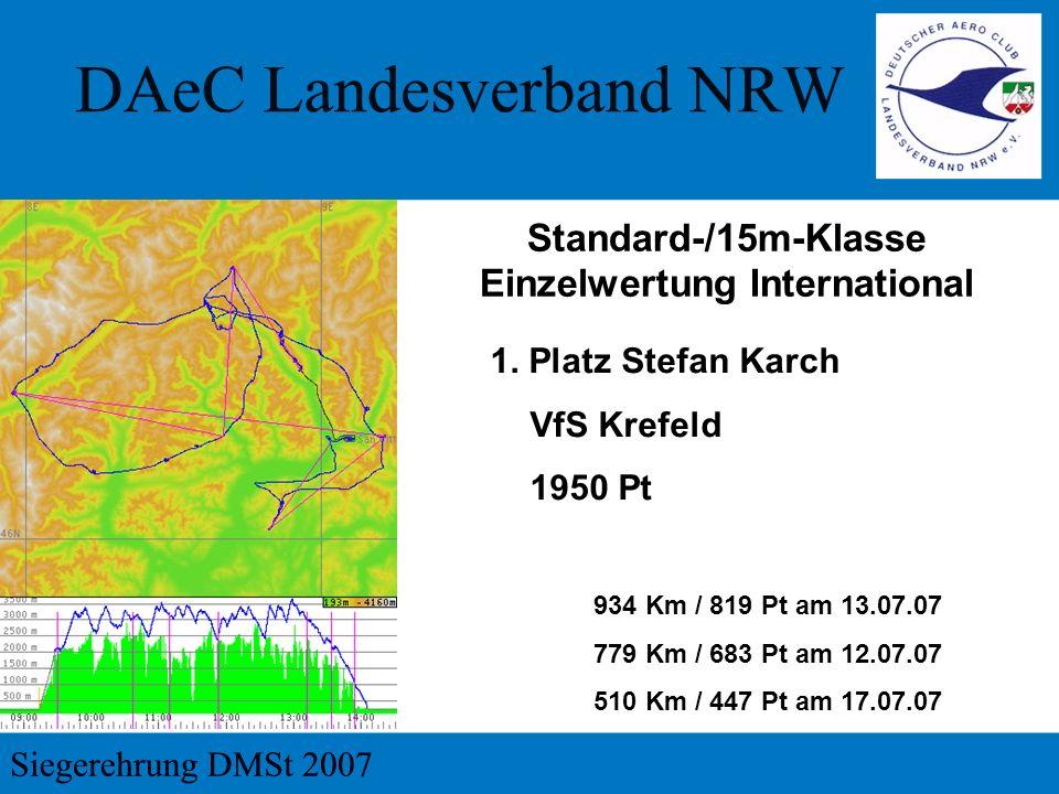 1. Platz Stefan Karch VfS Krefeld 1950 Pt Standard-/15m-Klasse Einzelwertung International 934 Km / 819 Pt am 13.07.07 779 Km / 683 Pt am 12.07.07 510