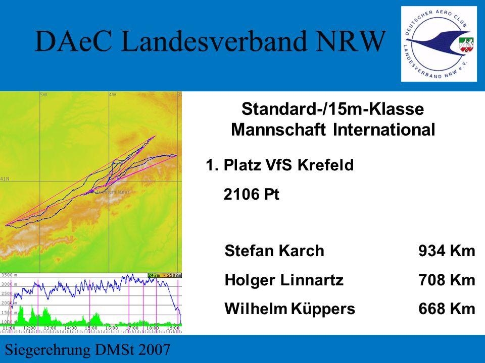 1.Platz VfS Krefeld 2106 Pt Standard-/15m-Klasse Mannschaft International Stefan Karch 934 Km Holger Linnartz 708 Km Wilhelm Küppers 668 Km