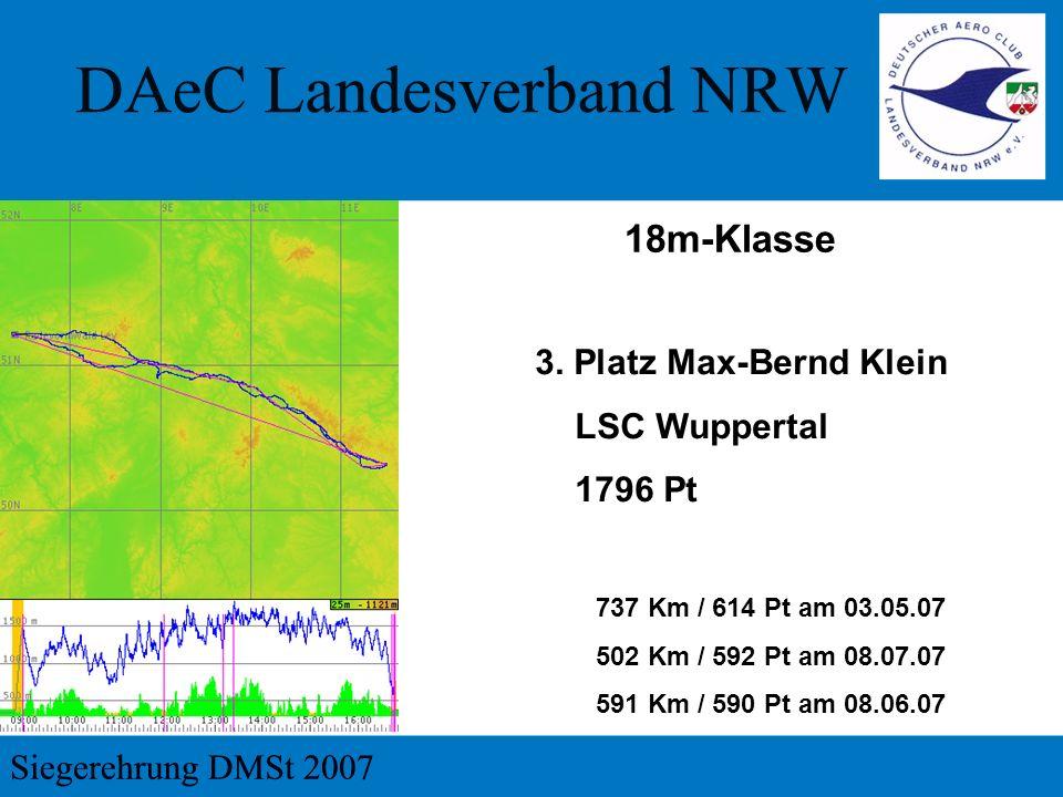 3. Platz Max-Bernd Klein LSC Wuppertal 1796 Pt 737 Km / 614 Pt am 03.05.07 502 Km / 592 Pt am 08.07.07 591 Km / 590 Pt am 08.06.07 18m-Klasse
