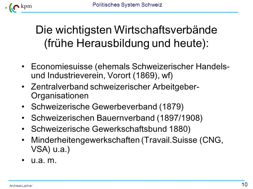 9 Politisches System Schweiz Andreas Ladner Zwei wichtige Wendepunkte und heute? Letztes Viertel 19. Jahrhundert: Wirtschaftskrise führte zu staatlich