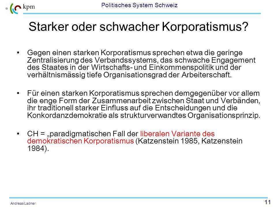 10 Politisches System Schweiz Andreas Ladner Die wichtigsten Wirtschaftsverbände (frühe Herausbildung und heute): Economiesuisse (ehemals Schweizerisc