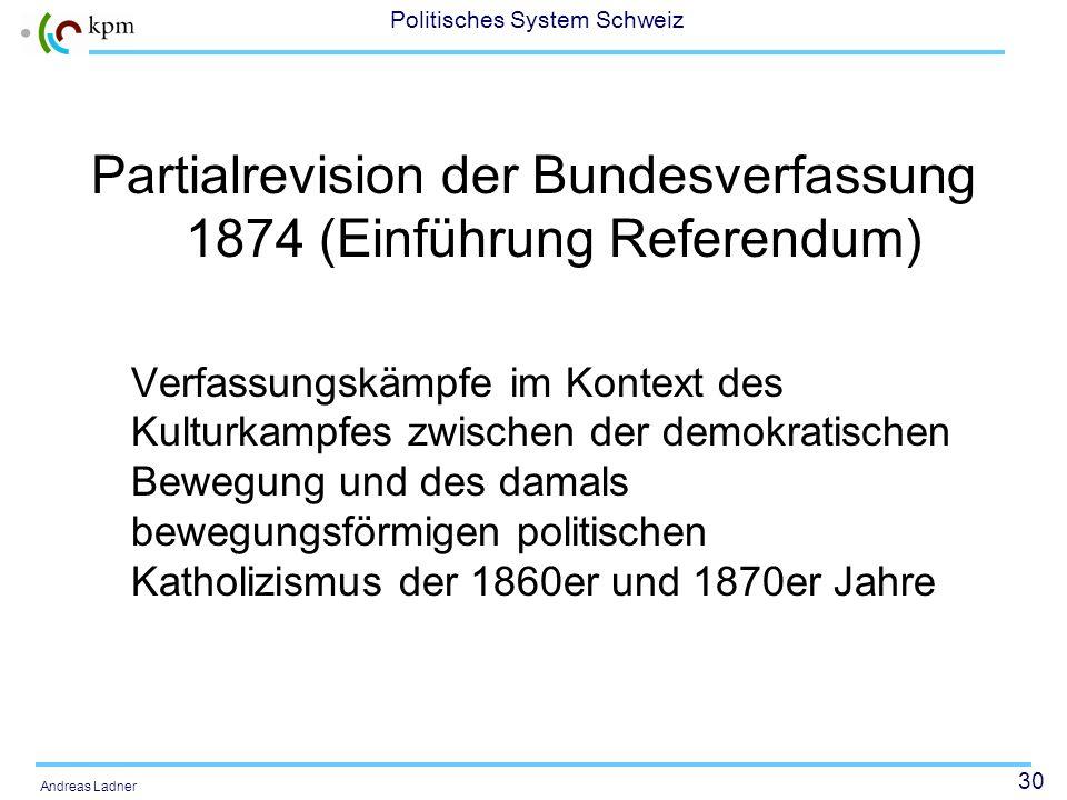 29 Politisches System Schweiz Andreas Ladner Bundesverfassung 1848 Radikal-demokratische Bewegung in den 1830er und 1840er Jahren Verfassungsbewegung