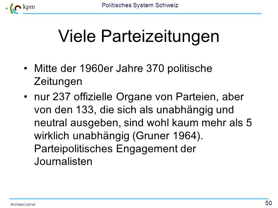 49 Politisches System Schweiz Andreas Ladner Parteiorganisationen und Parteiorgane Die Ausbildung einer starken Parteiorganisation und die Bindung an