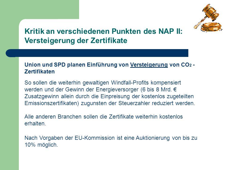 Kritik an verschiedenen Punkten des NAP II: Versteigerung der Zertifikate Union und SPD planen Einführung von Versteigerung von CO 2 - Zertifikaten So