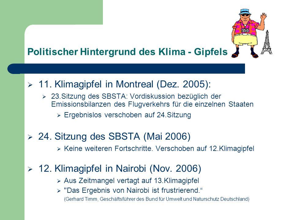 Politischer Hintergrund des Klima - Gipfels 11. Klimagipfel in Montreal (Dez. 2005): 23.Sitzung des SBSTA: Vordiskussion bezüglich der Emissionsbilanz