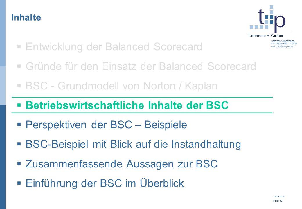 28.03.2014 Folie: 18 Tammena + Partner Unternehmensberatung für Management, Logistik und Controlling GmbH 3. BSC - Grundlagen Inhalte Entwicklung der