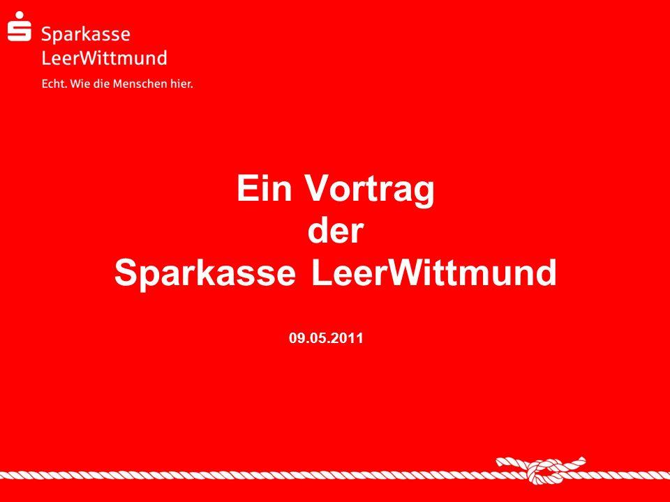 Ein Vortrag der Sparkasse LeerWittmund 09.05.2011