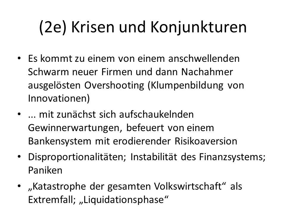 (2e) Krisen und Konjunkturen Börsenpaniken, Bankrotte, Kreditkontraktionen: ganz oberflächliche Momente,...
