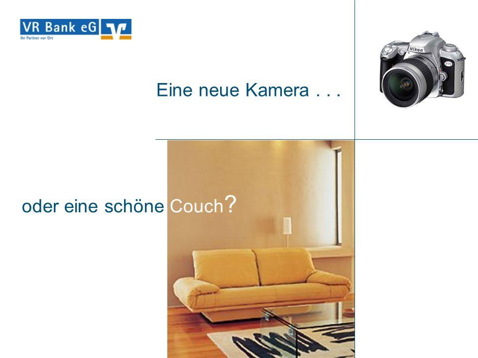 Eine neue Kamera... oder eine schöne Couch ?