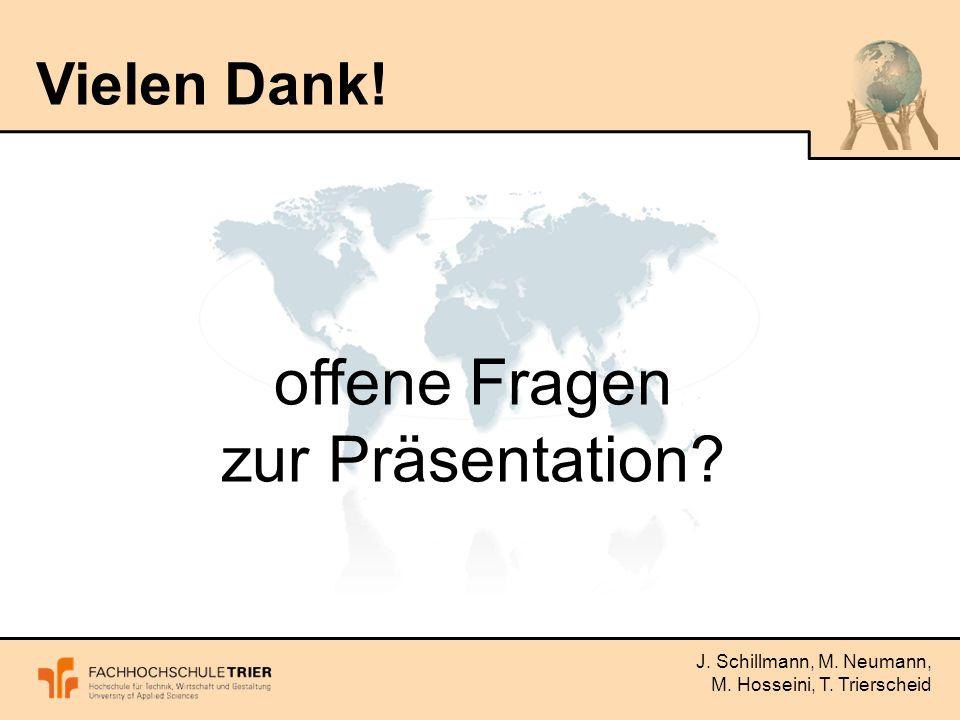 J. Schillmann, M. Neumann, M. Hosseini, T. Trierscheid offene Fragen zur Präsentation Vielen Dank!