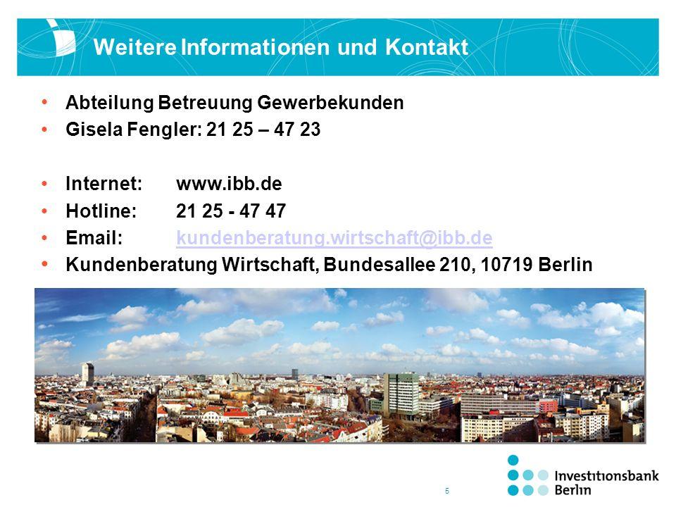 5 Weitere Informationen und Kontakt Abteilung Betreuung Gewerbekunden Gisela Fengler: 21 25 – 47 23 Internet:www.ibb.de Hotline: 21 25 - 47 47 Email:
