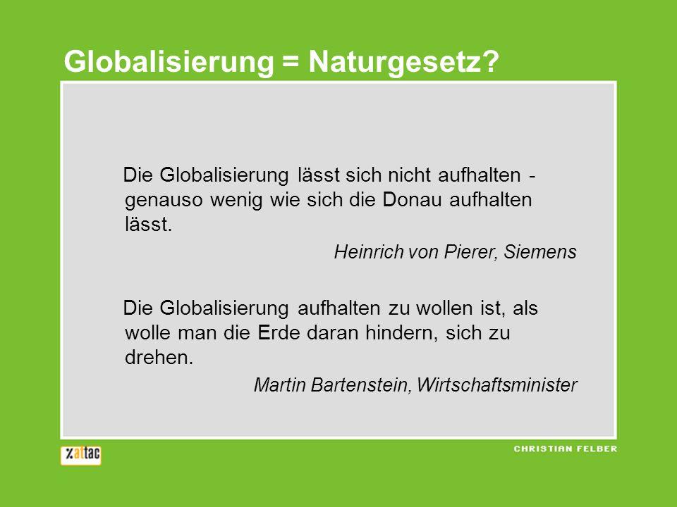 Die Globalisierung lässt sich nicht aufhalten - genauso wenig wie sich die Donau aufhalten lässt.