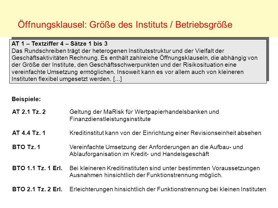Öffnungsklausel: Größe des Instituts / Betriebsgröße AT 1 – Textziffer 4 – Sätze 1 bis 3 Das Rundschreiben trägt der heterogenen Institutsstruktur und