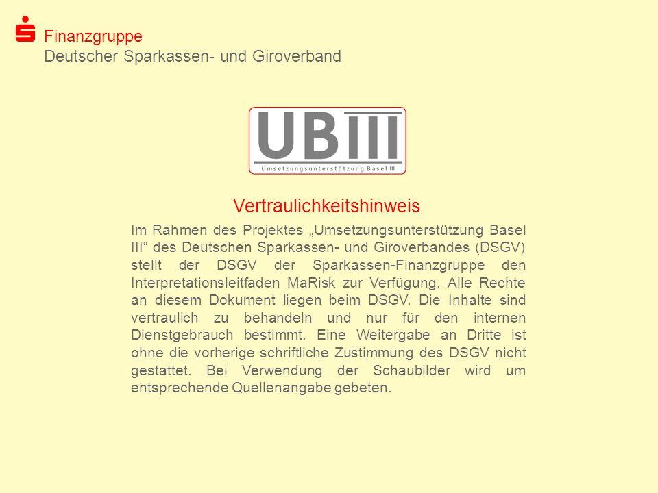 Finanzgruppe Deutscher Sparkassen- und Giroverband Im Rahmen des Projektes Umsetzungsunterstützung Basel III des Deutschen Sparkassen- und Giroverband