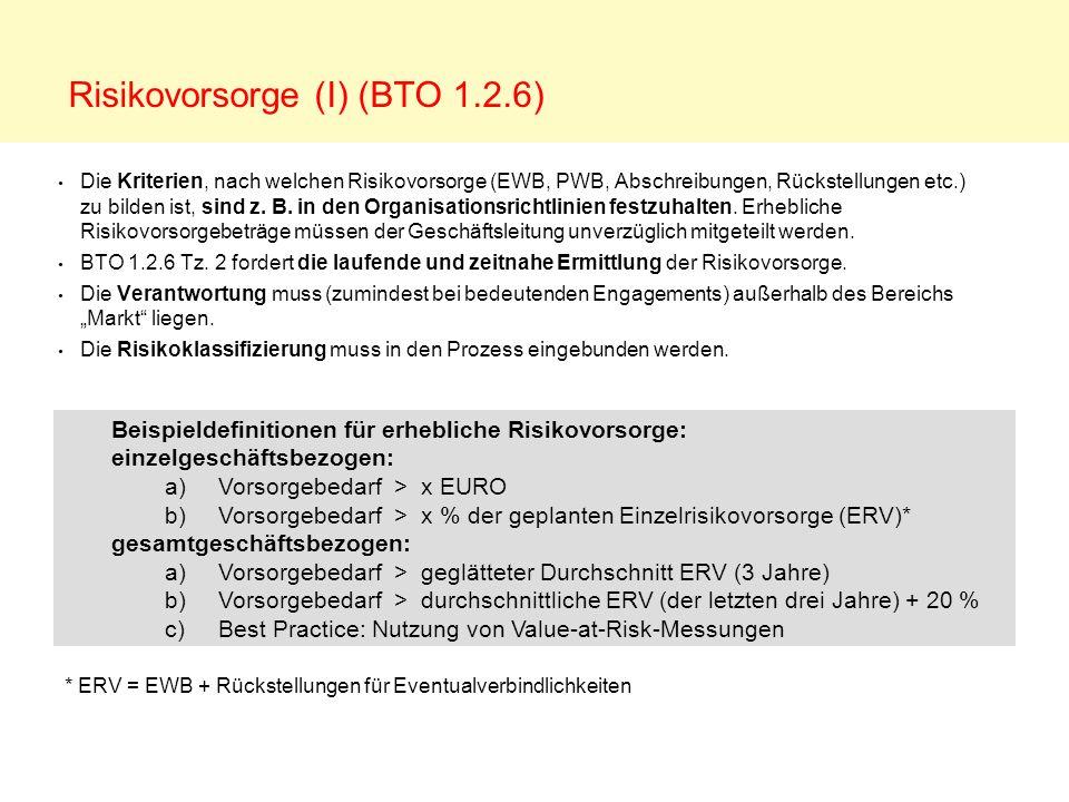Risikovorsorge (I) (BTO 1.2.6) Die Kriterien, nach welchen Risikovorsorge (EWB, PWB, Abschreibungen, Rückstellungen etc.) zu bilden ist, sind z. B. in