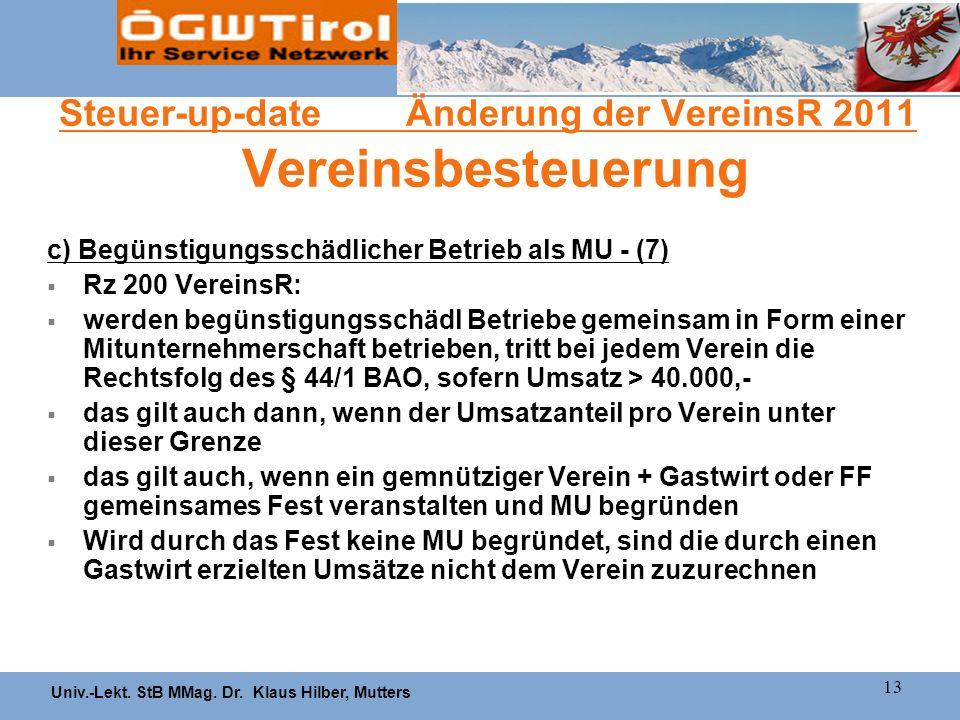 Univ.-Lekt. StB MMag. Dr. Klaus Hilber, Mutters 13 Steuer-up-date Änderung der VereinsR 2011 Vereinsbesteuerung c) Begünstigungsschädlicher Betrieb al