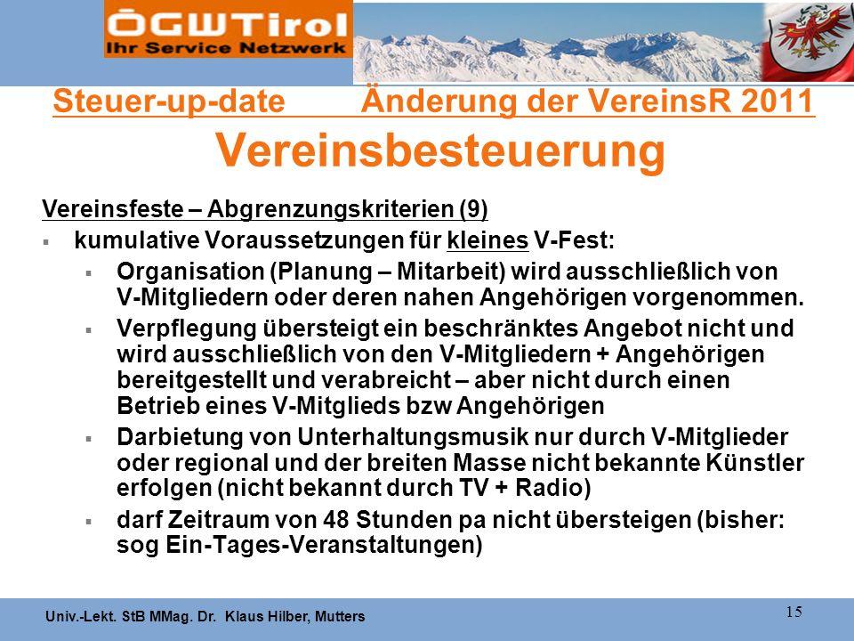Univ.-Lekt. StB MMag. Dr. Klaus Hilber, Mutters 15 Steuer-up-date Änderung der VereinsR 2011 Vereinsbesteuerung Vereinsfeste – Abgrenzungskriterien (9
