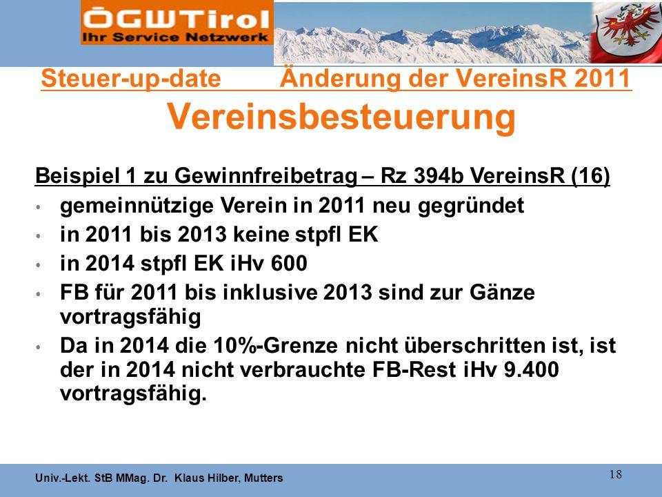 Univ.-Lekt. StB MMag. Dr. Klaus Hilber, Mutters 18 Steuer-up-date Änderung der VereinsR 2011 Vereinsbesteuerung Beispiel 1 zu Gewinnfreibetrag – Rz 39