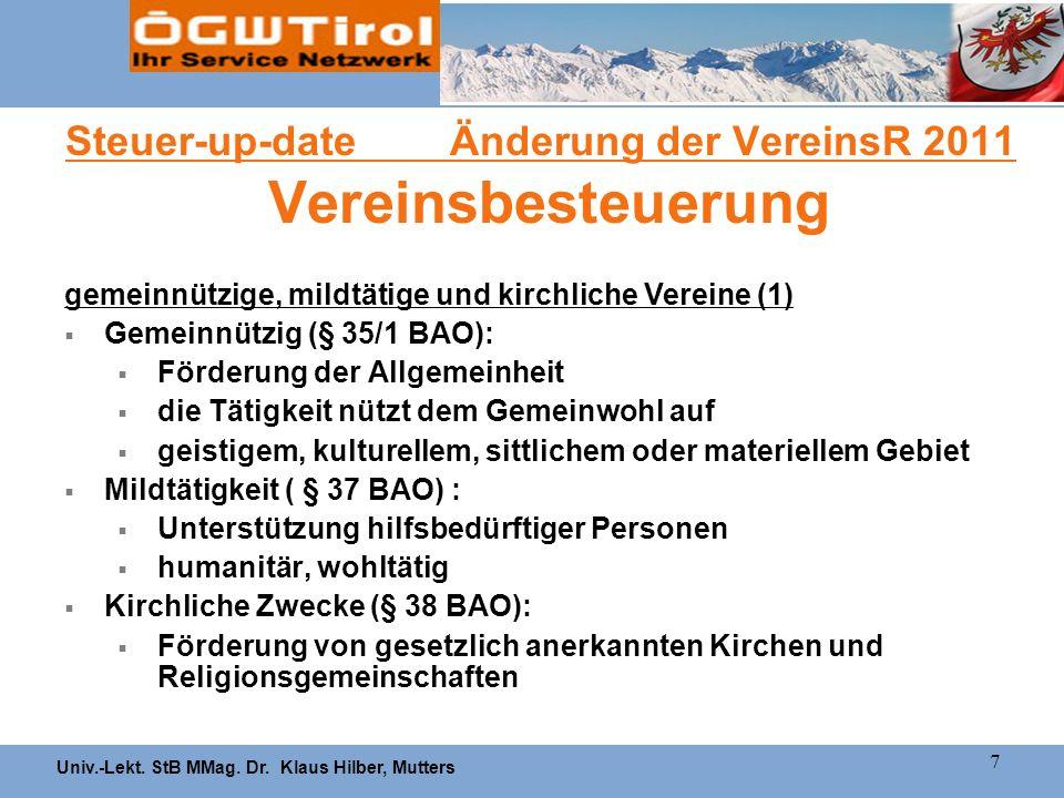Univ.-Lekt. StB MMag. Dr. Klaus Hilber, Mutters 7 Steuer-up-date Änderung der VereinsR 2011 Vereinsbesteuerung gemeinnützige, mildtätige und kirchlich