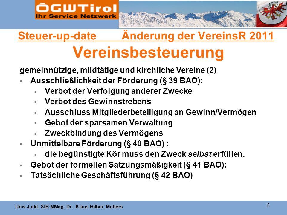 Univ.-Lekt. StB MMag. Dr. Klaus Hilber, Mutters 8 Steuer-up-date Änderung der VereinsR 2011 Vereinsbesteuerung gemeinnützige, mildtätige und kirchlich