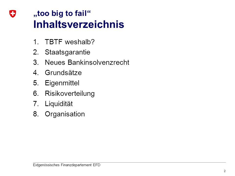 2 Eidgenössisches Finanzdepartement EFD 1.TBTF weshalb.