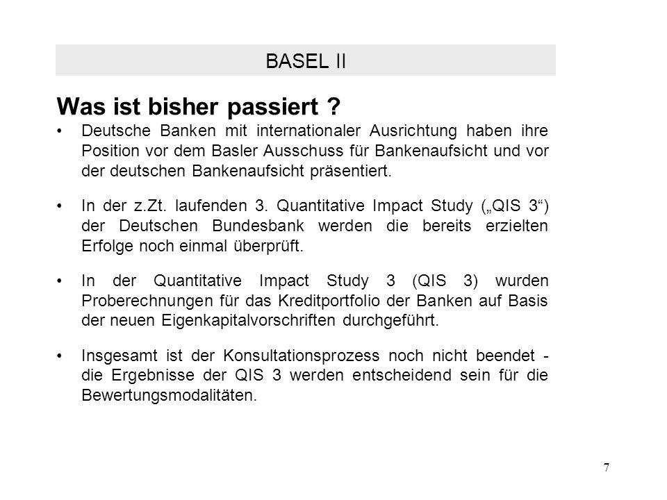 7 Was ist bisher passiert ? Deutsche Banken mit internationaler Ausrichtung haben ihre Position vor dem Basler Ausschuss für Bankenaufsicht und vor de