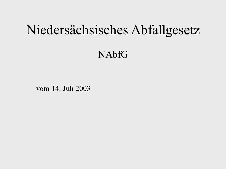 Niedersächsisches Abfallgesetz NAbfG vom 14. Juli 2003