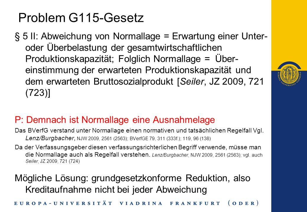 Problem G115-Gesetz § 5 II: Abweichung von Normallage = Erwartung einer Unter- oder Überbelastung der gesamtwirtschaftlichen Produktionskapazität; Fol